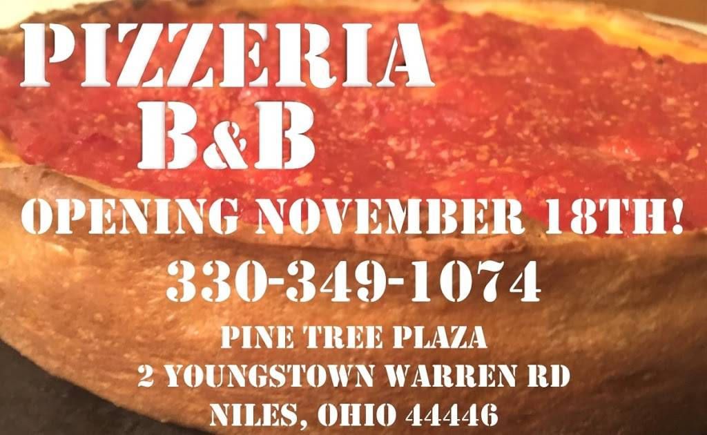 Pizzeria B & B | restaurant | 2 Youngstown Warren Rd, Niles, OH 44446, USA | 3303491074 OR +1 330-349-1074