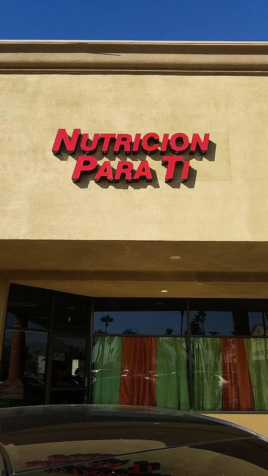 Nutricion Para Ti | restaurant | 82204 CA-111 STE. F, Indio, CA 92201, USA | 7606006444 OR +1 760-600-6444