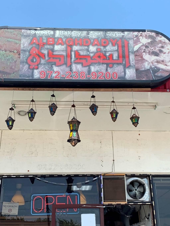Albaghdady Bakery & Café   bakery   116 S Greenville Ave, Richardson, TX 75081, USA   9722389200 OR +1 972-238-9200