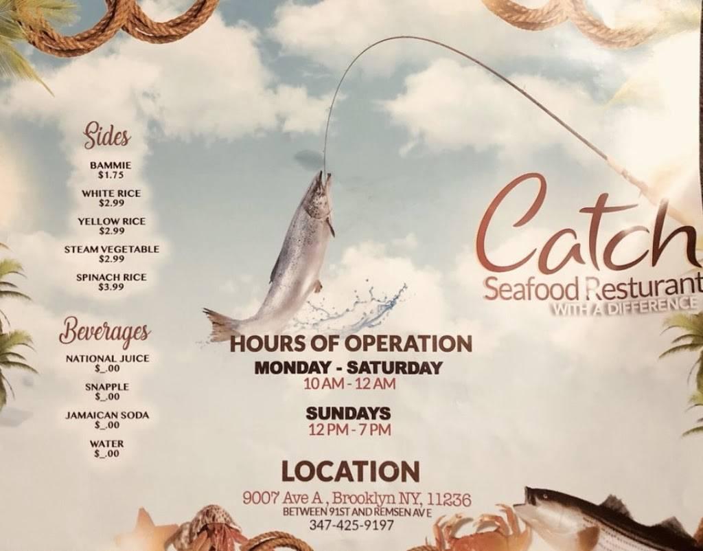 Catch   restaurant   9007 Avenue A, Brooklyn, NY 11236, USA   3474259197 OR +1 347-425-9197