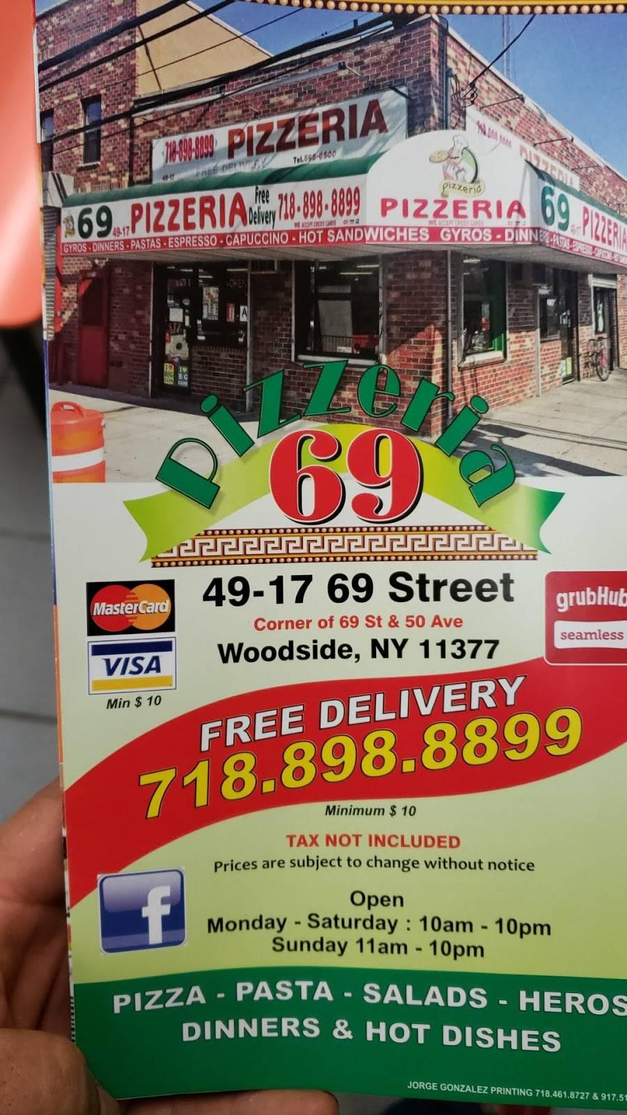 69 Pizzeria   restaurant   4917 69th St, Woodside, NY 11377, USA   7188988899 OR +1 718-898-8899