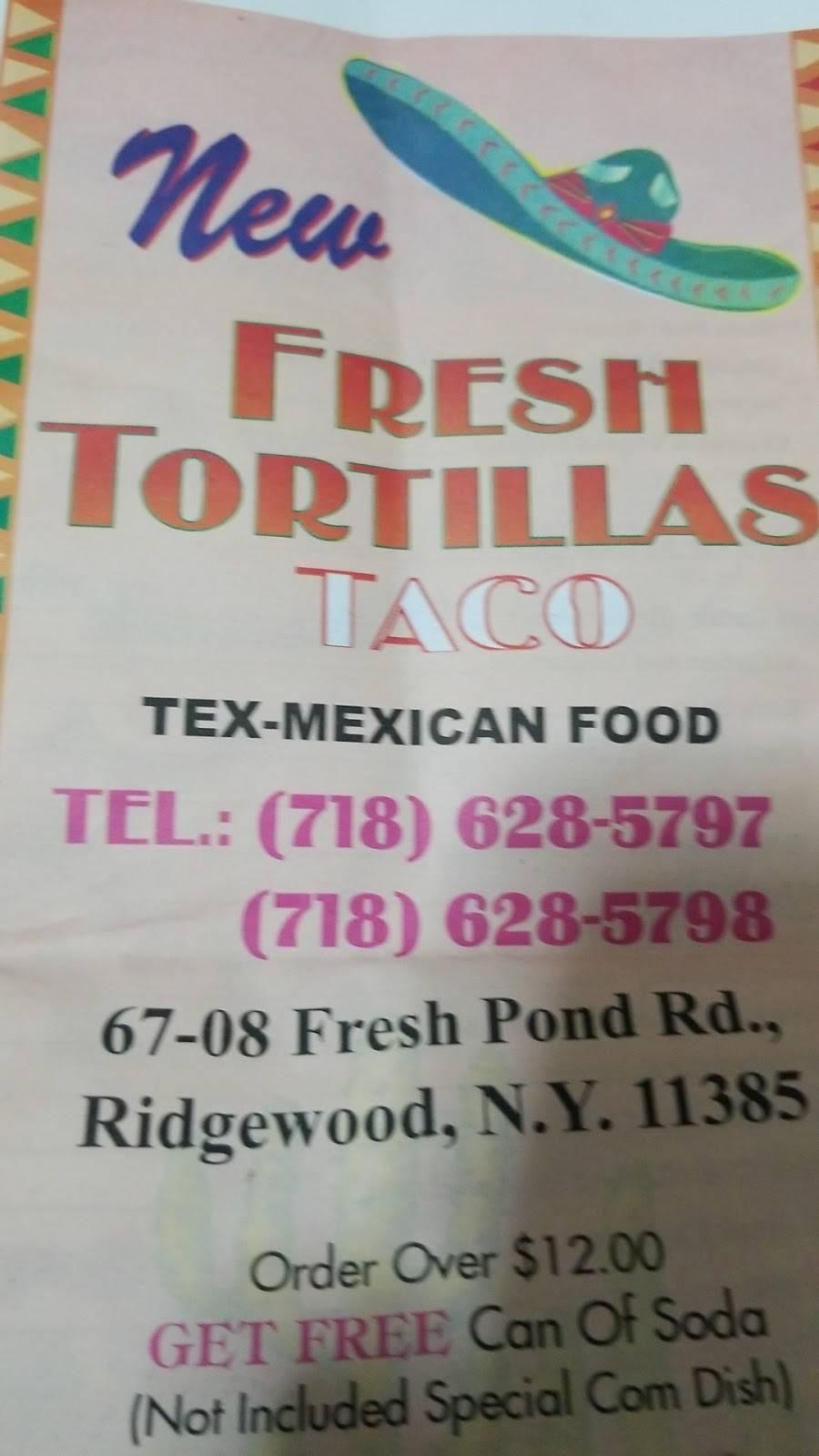 New Fresh Tortillas Taco   restaurant   67-08 Fresh Pond Rd, Flushing, NY 11385, USA   7186285797 OR +1 718-628-5797