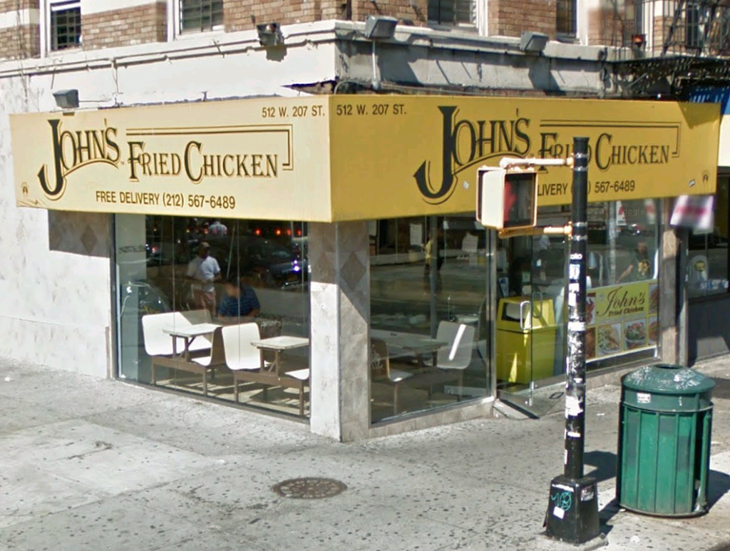 Johns Fried Chicken   restaurant   512 W 207th St, New York, NY 10034, USA   2125676489 OR +1 212-567-6489