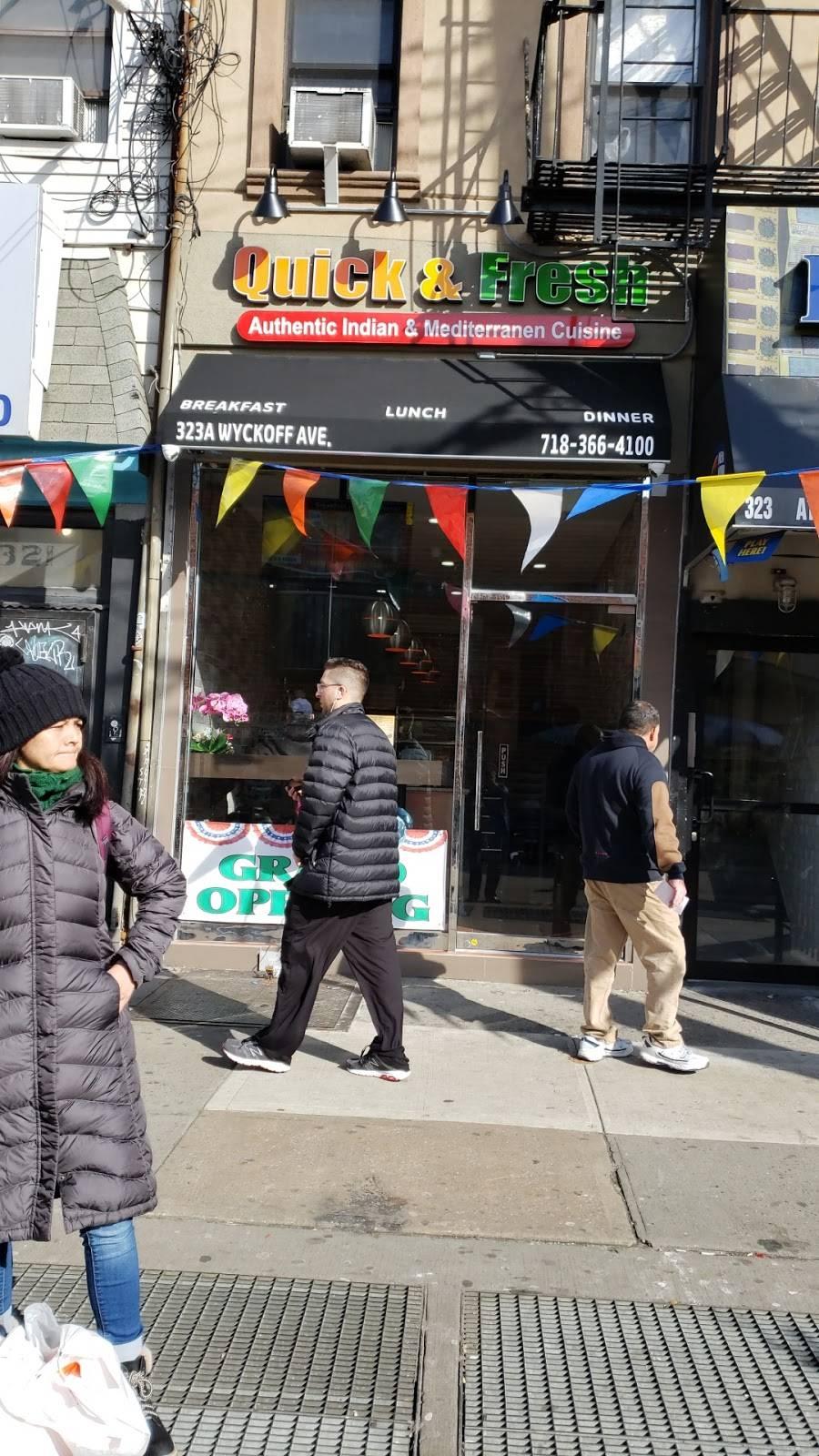 Quick N Fresh | restaurant | 323A Wyckoff Ave, Ridgewood, NY 11385, USA | 7183664100 OR +1 718-366-4100