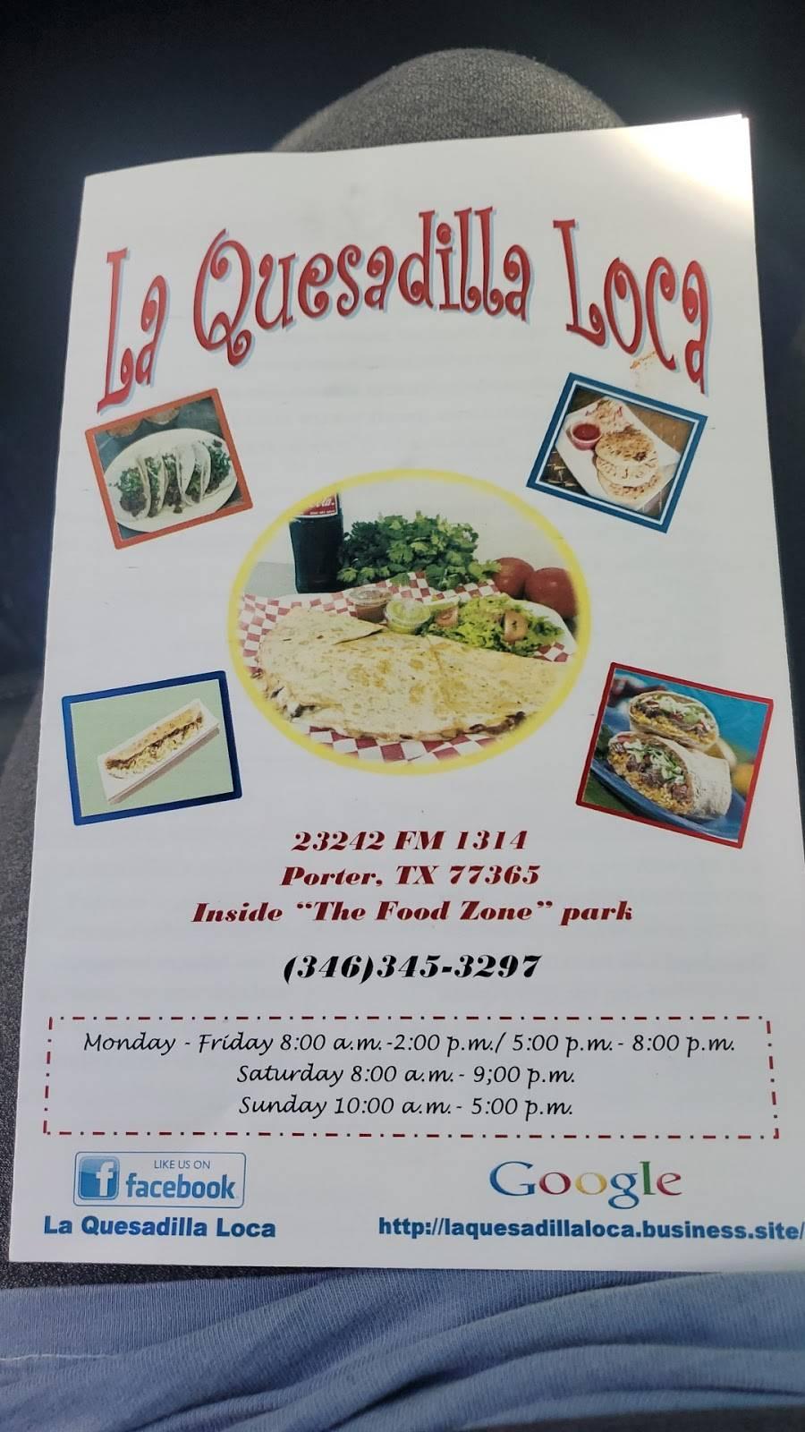 La Quesadilla Loca | restaurant | 23242 FM1314, Porter, TX 77365, USA | 3463453297 OR +1 346-345-3297