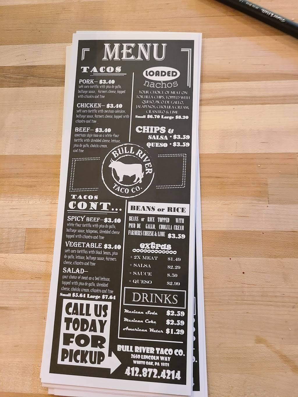 Bull River Taco Co. | restaurant | 2650 Lincoln Way, White Oak, PA 15131, USA | 4128724214 OR +1 412-872-4214