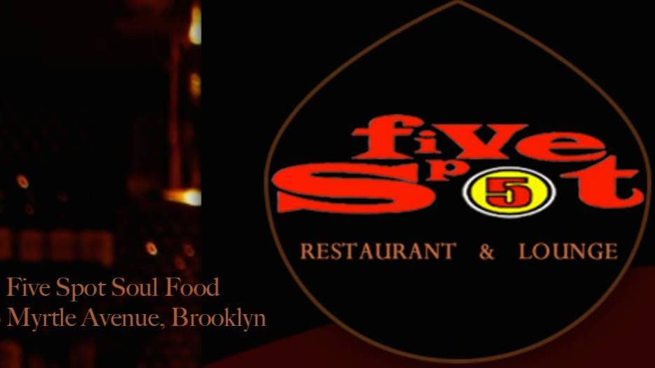 Five Spot Soul Food | night club | 459 Myrtle Ave, Brooklyn, NY 11205, USA | 7188520202 OR +1 718-852-0202