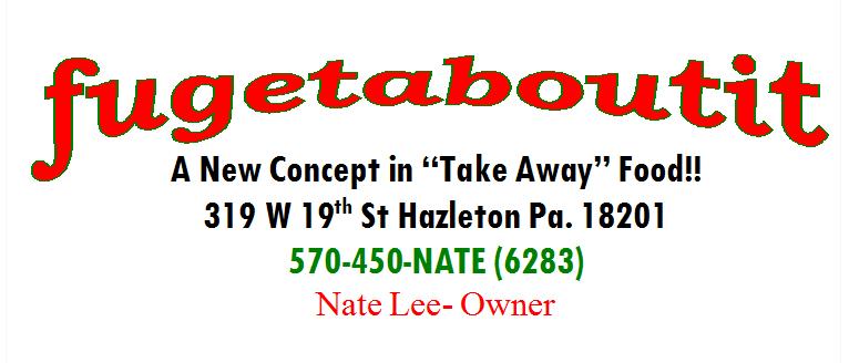 Fugetaboutit | meal takeaway | 319 W 19th St, Hazleton, PA 18201, USA | 5704506283 OR +1 570-450-6283