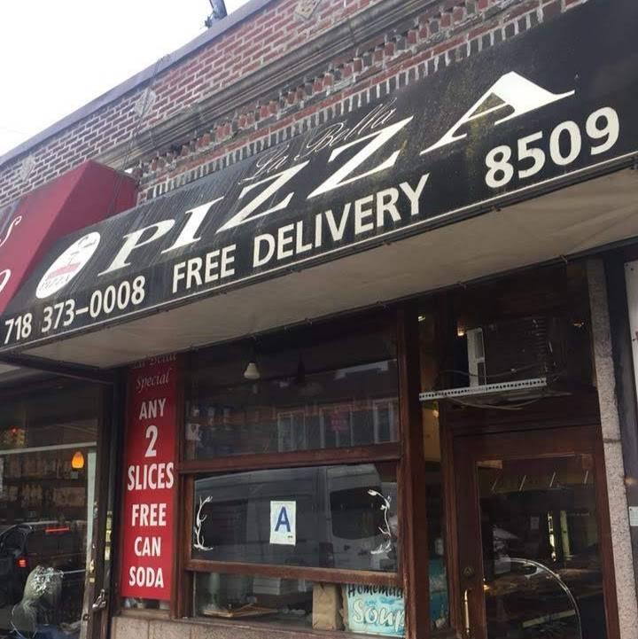 La Bella Pizza   restaurant   8509 20th Ave, Brooklyn, NY 11214, USA   7183730008 OR +1 718-373-0008