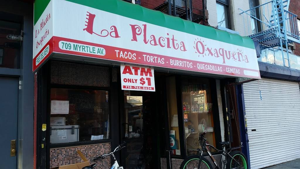 La Placita Oxaqueña | restaurant | 709 Myrtle Ave, Brooklyn, NY 11205, USA | 3477458525 OR +1 347-745-8525