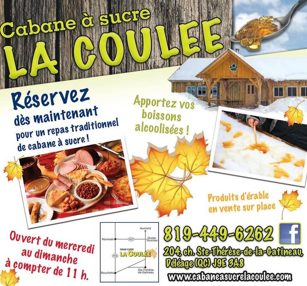 Cabane A Sucre La Coulee | restaurant | 204 Chemin de Ste Thérèse de la Gatineau, Déléage, QC J9E 3A8, Canada | 8194496262 OR +1 819-449-6262