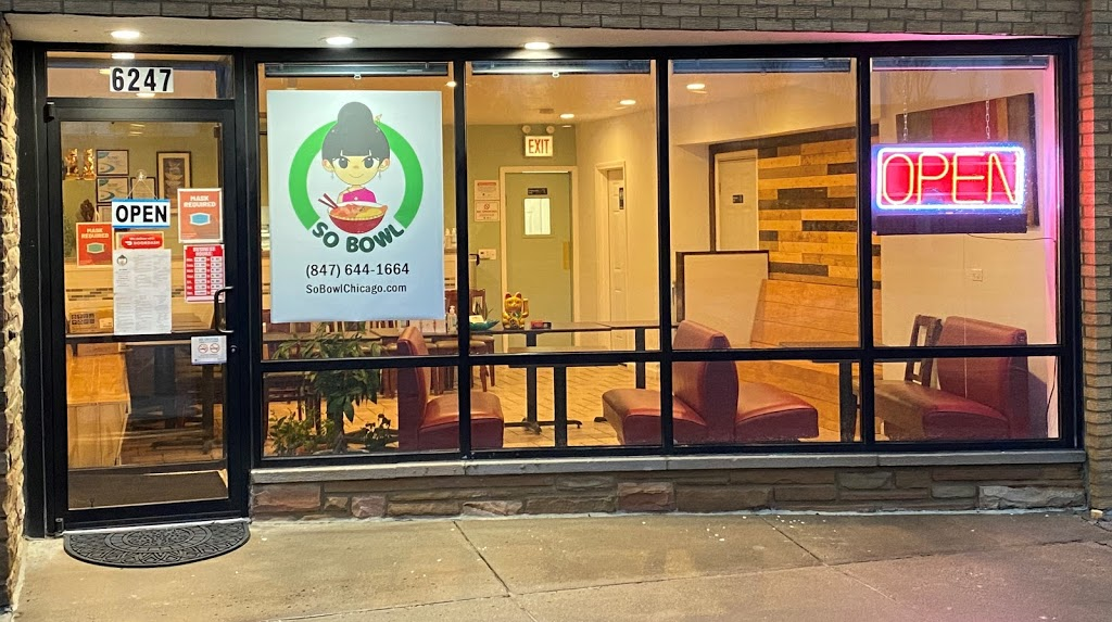 So Bowl   restaurant   6247 W Touhy Ave, Chicago, IL 60646, USA   8476441664 OR +1 847-644-1664