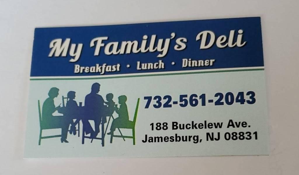 My Family's Deli   restaurant   188 Buckelew Ave, Jamesburg, NJ 08831, USA   7325612043 OR +1 732-561-2043