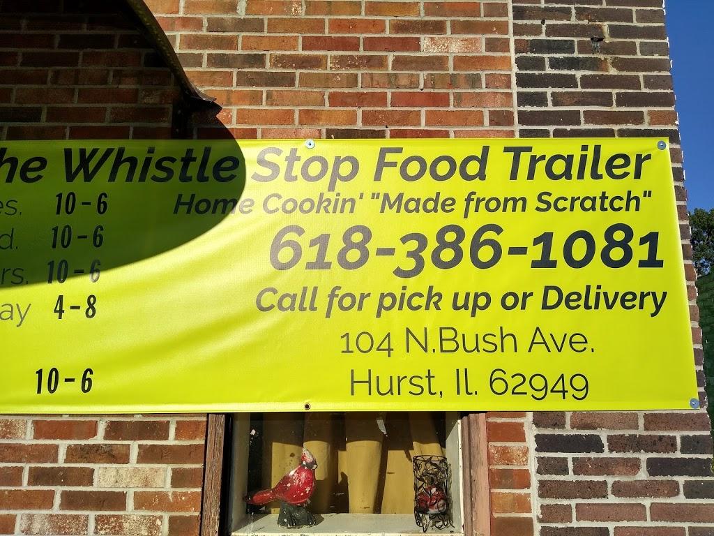 Whistle stop food trailer | restaurant | 104 N, 104 Bush Ave, Hurst, IL 62949, USA | 6183861081 OR +1 618-386-1081