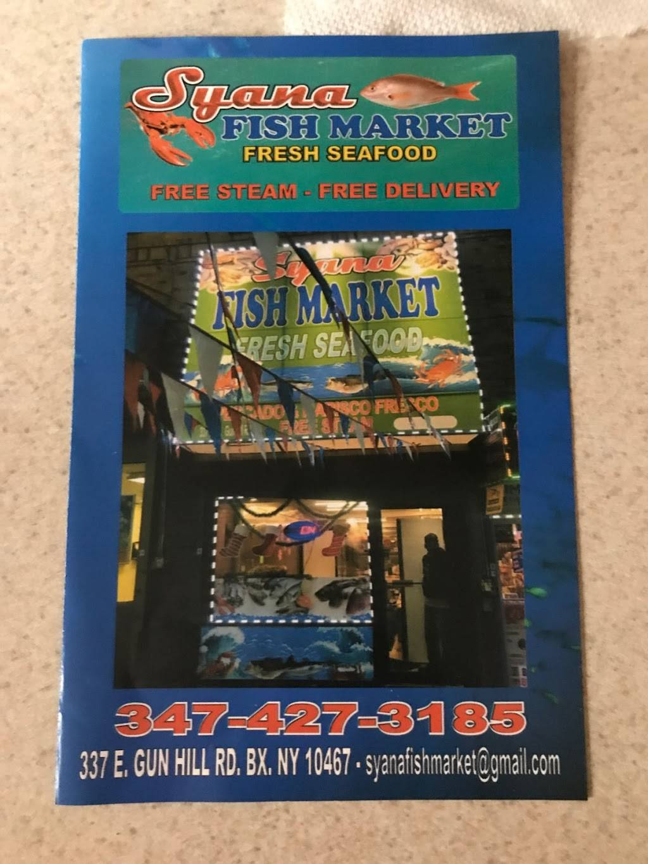 Syana Fish Market   restaurant   337 E Gun Hill Rd, Bronx, NY 10467, USA   3474273185 OR +1 347-427-3185