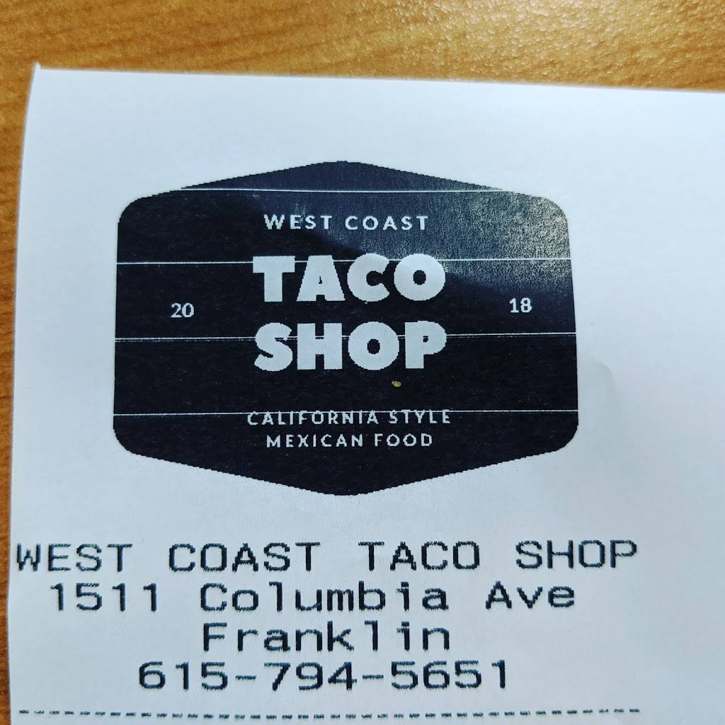 West Coast Taco Shop | restaurant | 1511 Columbia Ave, Franklin, TN 37064, USA | 6157945651 OR +1 615-794-5651