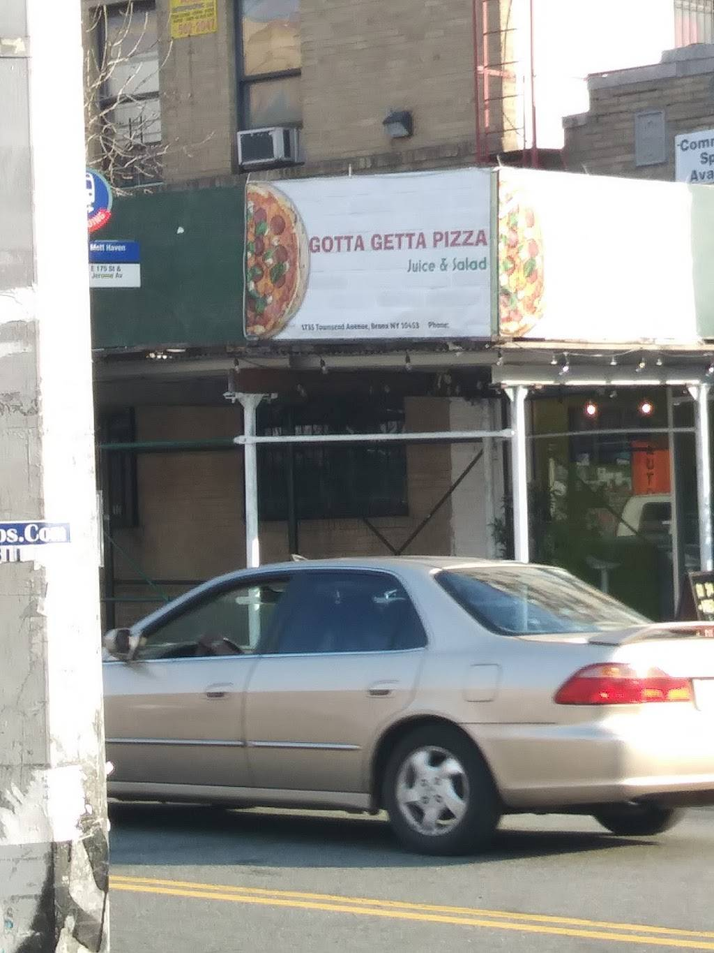 Gotta Getta Pizza | restaurant | 1735 Townsend Ave Store A, Bronx, NY 10453, USA | 3477322200 OR +1 347-732-2200