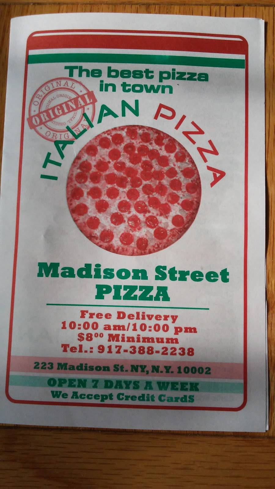 Madison Street Pizza   restaurant   223 Madison St, New York, NY 10002, USA   9173882238 OR +1 917-388-2238